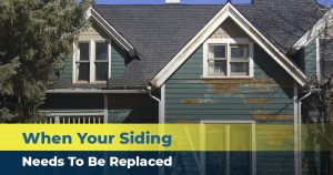 When Your Siding Needs To Be Replaced